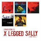 X-LEGGED SALLY [1986 - 1997] X-Legged Sally Compilation Cd album cover